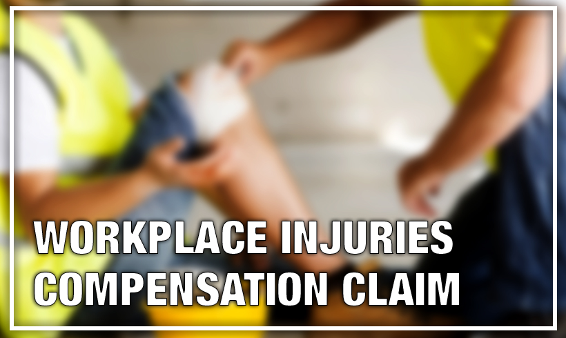 Workplace Injuries Compensation Claim