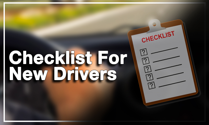 Checklist For New Drivers OR What To Check Before Driving
