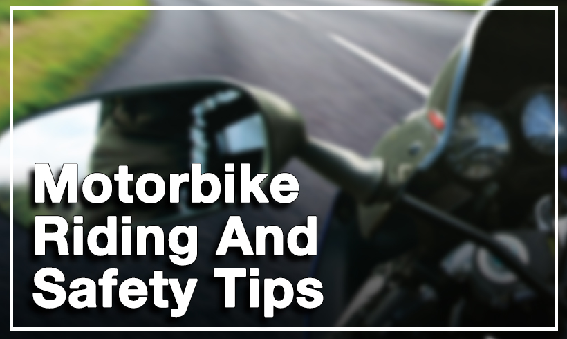 Motorbike Riding And Safety Tips