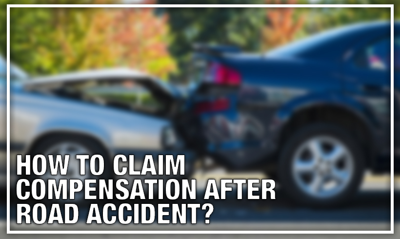 How to claim compensation after road accident